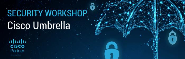 2019.09.18 Cisco Secirity Umbrella Workshop