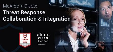 McAfee + Cisco-Threat Response Webinar Blog